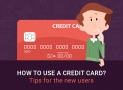 How to use a credit card? – Tips for the new users